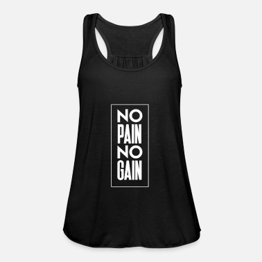 No Pain No Gain No Pain No Gain - Shirt - Gift - Tank top damski Bella