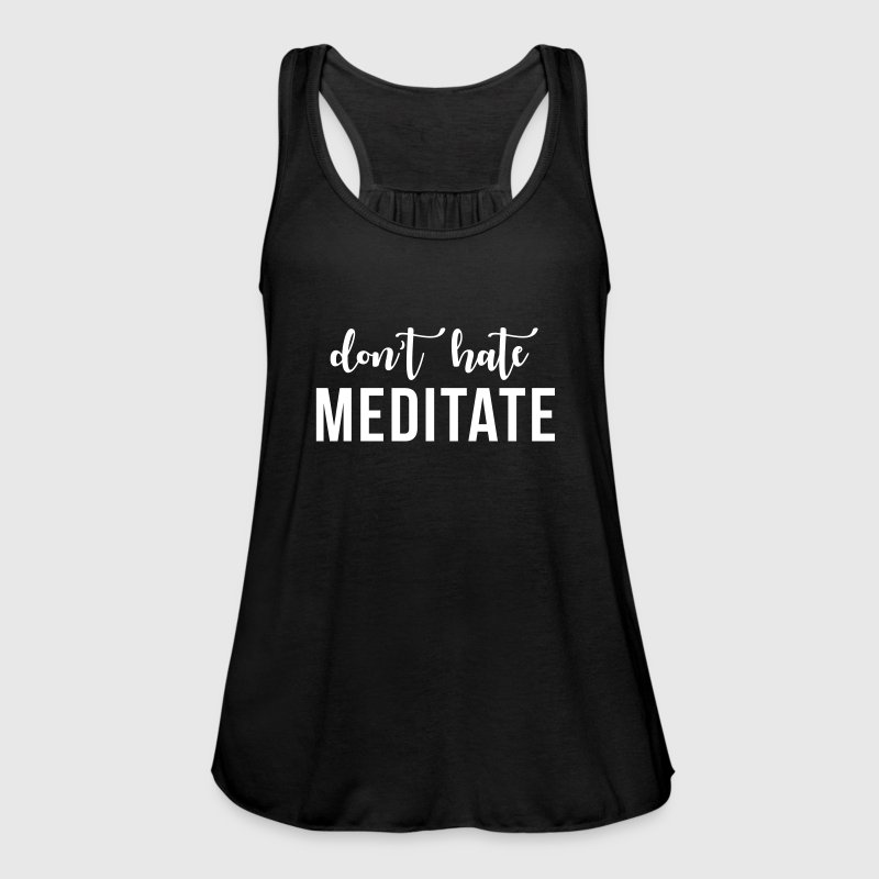Don't hate meditate - Women's Tank Top by Bella