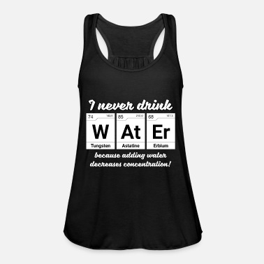 Geek Water concentration joke periodic table elements - Women's Tank Top by Bella