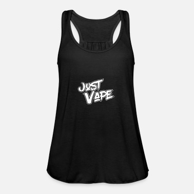 Vape Just Vape - Women's Tank Top by Bella