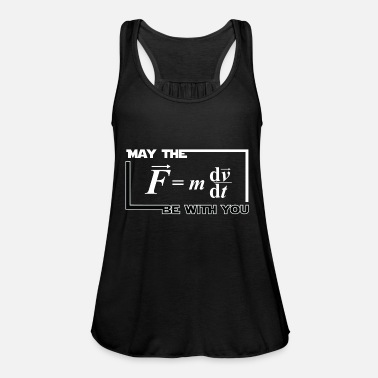Physik design May the F be with you Force Mathematik math - Frauen Tank Top von Bella