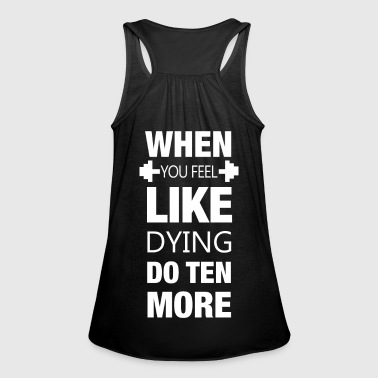 When you feel like dying - sports muscles workout - Women's Tank Top by Bella