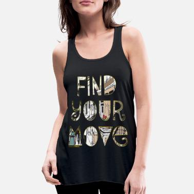 Find your move - Women's Flowy Tank Top