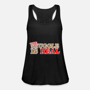 Snuggle The Snuggle Is Real - Women's Flowy Tank Top