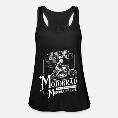But I Have My Own Biker Motorcycle Motorcyclist Motorcycling - Women's Flowy Tank Top