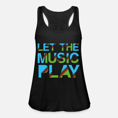 Music Let The Music Play - Women's Flowy Tank Top