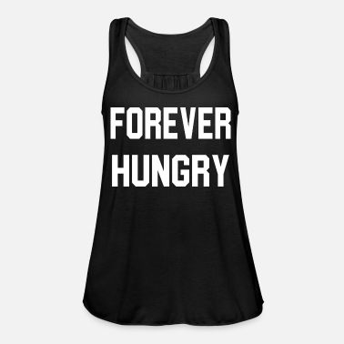 Hungry Hungry - Women's Flowy Tank Top