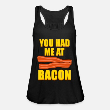 Bbq You had me at Bacon Funny Bacon day gift - Women's Flowy Tank Top