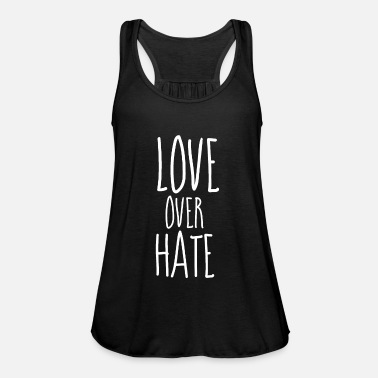 Christ Love Over Hate - Christian Quotes - Women's Flowy Tank Top