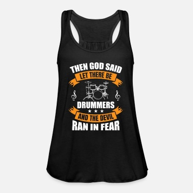 God God Said Drummer Quote Saying - Women's Flowy Tank Top