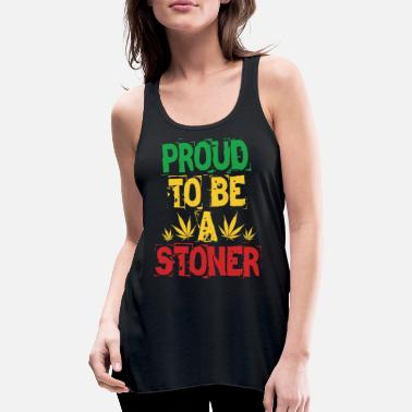 Stoner Proud to be a stoner - Women's Tank Top by Bella