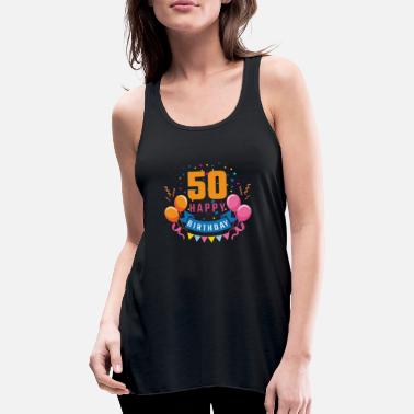 Birthday Party 50th birthday 50 years Happy Birthday gift - Women's Flowy Tank Top