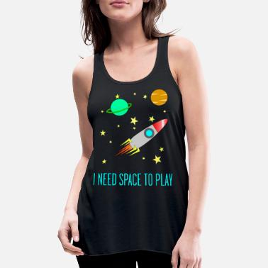 I Need Space To Play, Funny, For Kids, Gift idea, - Women's Flowy Tank Top