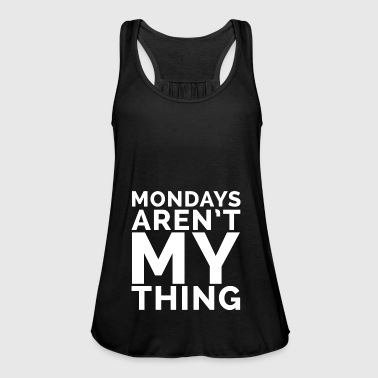 mondays arent my thing - Women's Tank Top by Bella