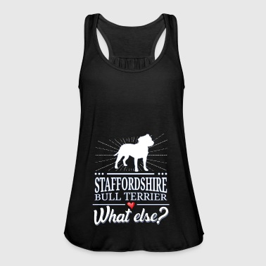 Staffordshire Bull Terrier what else? - Women's Tank Top by Bella