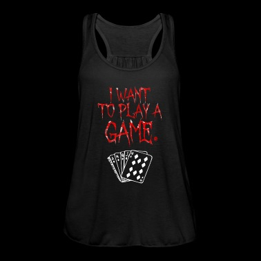 Poker Gift | I want to play a game - Women's Tank Top by Bella