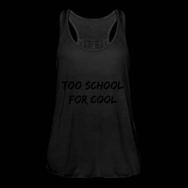 too school for cool - Women's Tank Top by Bella
