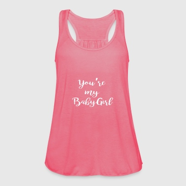You're my baby girl kid gift theme - Women's Tank Top by Bella