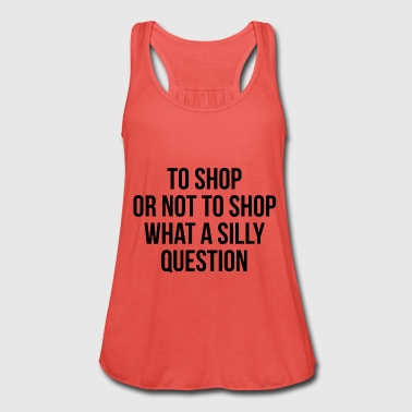 Shopping to shop or not to shop - Women's Tank Top by Bella