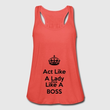 Act like a lady think like a boss - Frauen Tank Top von Bella