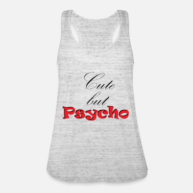 Psycho Psycho - Women's Tank Top by Bella