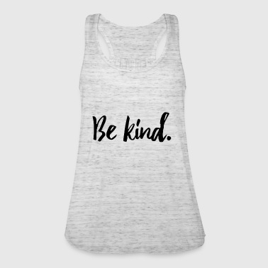 Be kind - Women's Tank Top by Bella