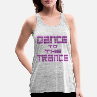 Trance dance to the trance - Women's Tank Top by Bella