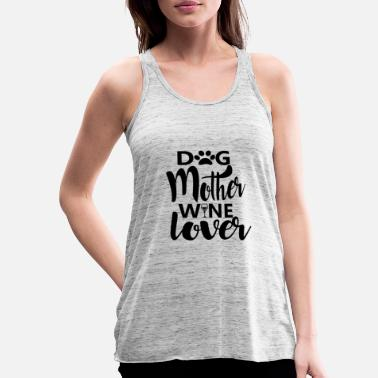 Dog Mother Wine Lover - Women's Tank Top by Bella