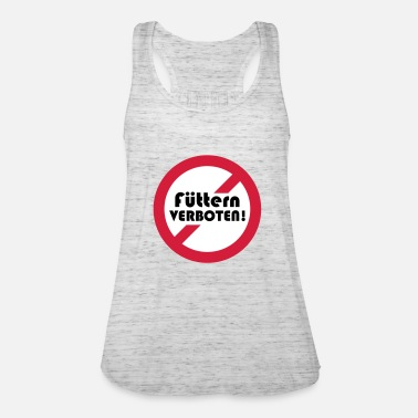 Prohibited Feeding prohibited prohibition sign with writing - Women's Tank Top by Bella