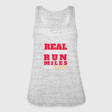Amature Athlete Real athletes run miles not yards runners joggers - Women's Tank Top by Bella