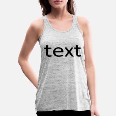 Text text - Women's Tank Top by Bella