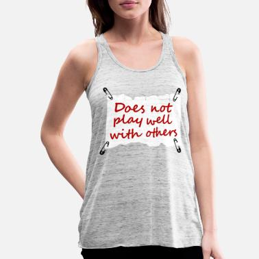 Does not play well with others - Frauen Flowy Tanktop