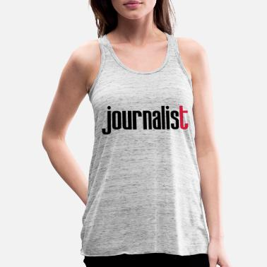 Journalist Journalist - Women's Flowy Tank Top