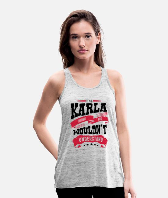 Understand Tank Tops - karla name thing you wouldnt understand - Women's Flowy Tank Top heather grey