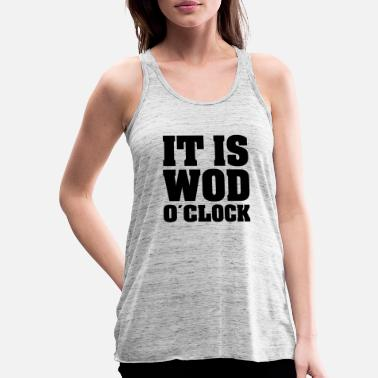 Wod It Is WOD O'Clock - Women's Flowy Tank Top