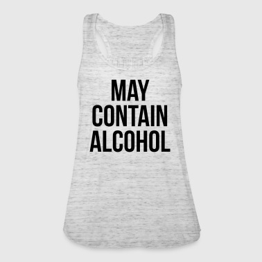 May Contain Alcohol Funny Quote - Women's Tank Top by Bella