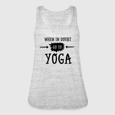 When In Doubt Go To Yoga - Women's Tank Top by Bella