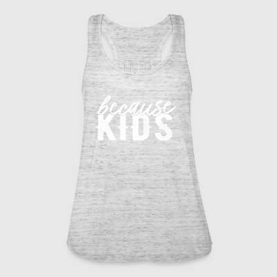 Because Kids - Kinder Chaos Trubel Unordnung - Frauen Tank Top von Bella