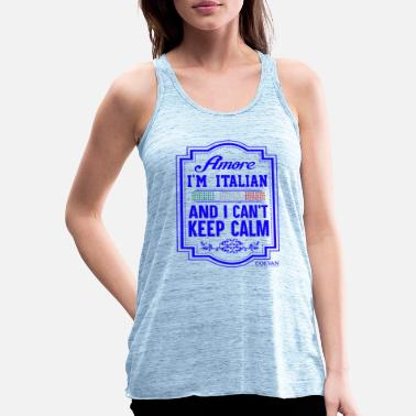 Amore I'm Italian and I can't keep calm, Coevan ™ - Frauen Flowy Tanktop