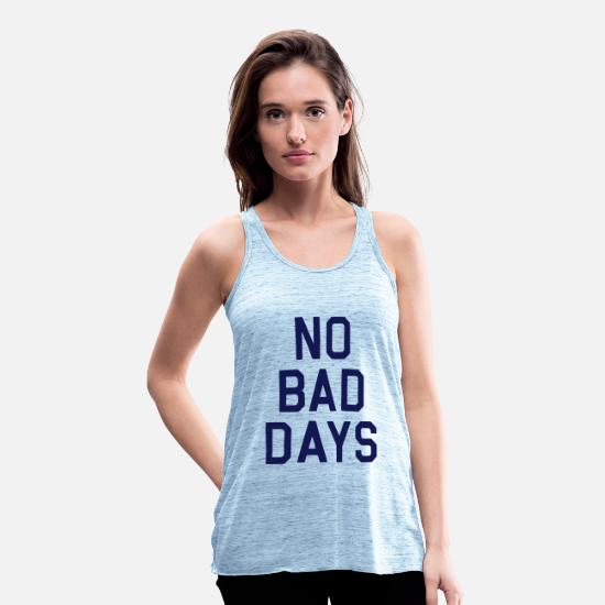 Birthday Tank Tops - No bad days week statement gift - Women's Flowy Tank Top blue marble