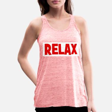 Relaxe RELAX - relax - relax - chill - chill - Women's Flowy Tank Top