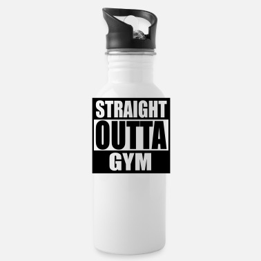 Straight Outta Gym Fitness Fit Fitness - Water Bottle