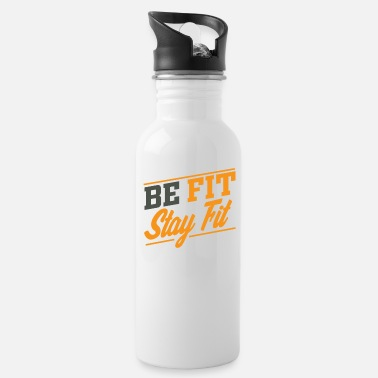 Fitness Be Fit stay fit - Water Bottle