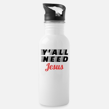 Religieuze Y'All Need Jesus - Christian Gifts - Drinkfles
