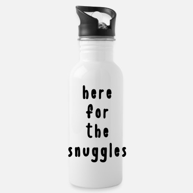 Snuggle Here for the snuggles - Water Bottle