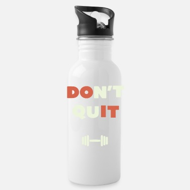 Do Not Give Up do not give up - Water Bottle
