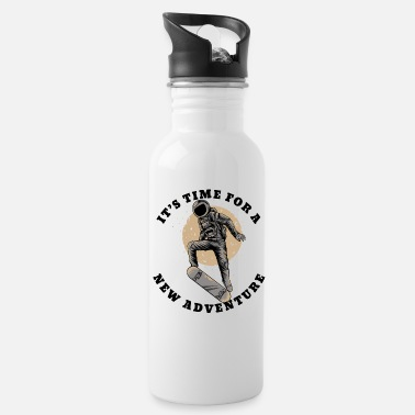 It's time for a new adventures skateboard - Water Bottle