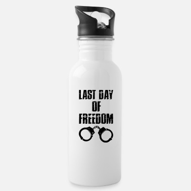 Hen Party Quotes Bachelor Party - Last Day Of Freedom - Water Bottle