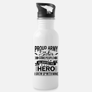 Up Proud Army Sister their hero i grew up with mine - Gourde