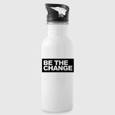Change Be the Change - be the change - Water Bottle